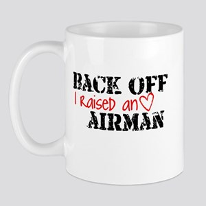 Back Off I Raised an AIRMAN Mug