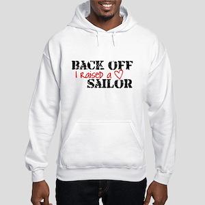 Back Off I Raised a SAILOR Hooded Sweatshirt
