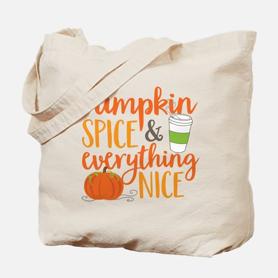 Pumpkin Spice and Everything Nice Tote Bag