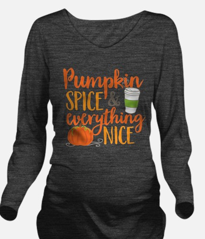 Pumpkin Spice and Ev Long Sleeve Maternity T-Shirt