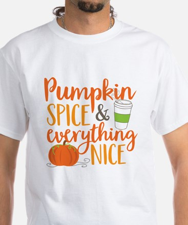 Pumpkin Spice and Everything Nice White T-Shirt