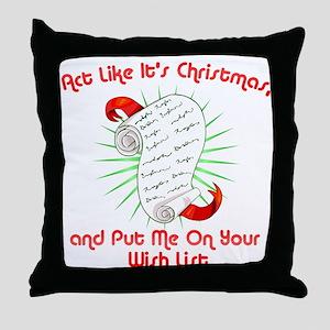 Act Like It's Christmas Throw Pillow