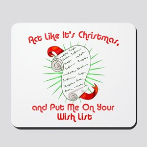 Act Like It's Christmas Mousepad