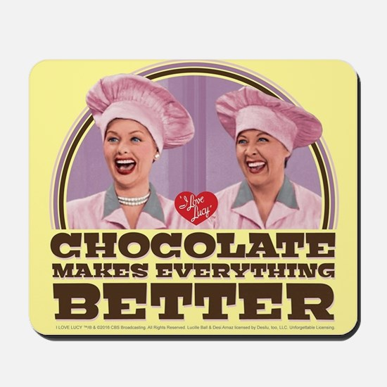 I Love Lucy: Chocolate Makes Everything Mousepad