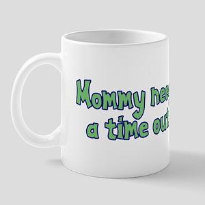 Time Out Mom Mug