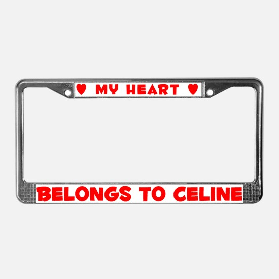 Heart Belongs to Celine - License Plate Frame
