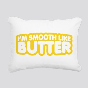 Im Smooth Like Butter Rectangular Canvas Pillow