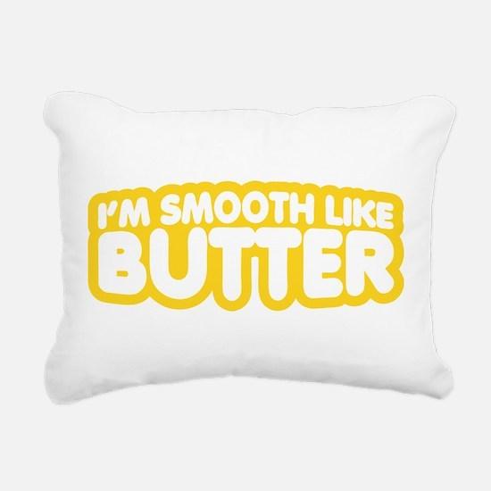 Im Smooth Like Butter Rectangular Canvas Pillow