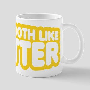 Im Smooth Like Butter Mugs