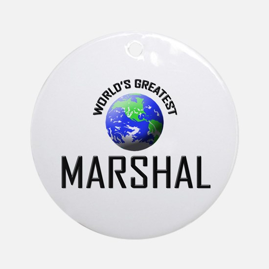 World's Greatest MARSHAL Ornament (Round)