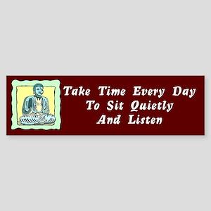 Sit Quietly And Listen Bumper Sticker