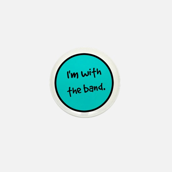 I'm With the Band. Mini Button