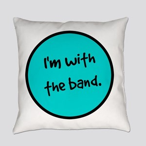 I'm With the Band. Everyday Pillow