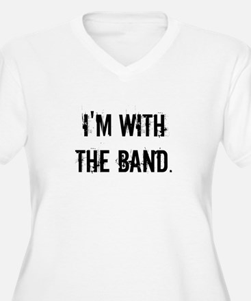 I'm With the Band. Plus Size T-Shirt