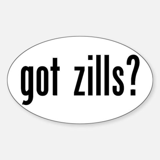 Got Zills? Oval Decal