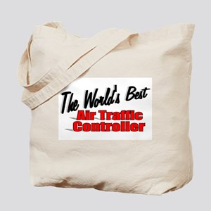 """The World's Best Air Traffic Contoller"" Tote Bag"