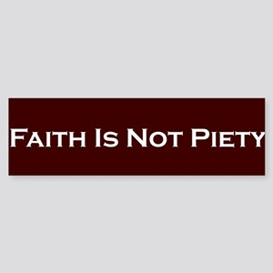 Faith & Piety Bumper Sticker