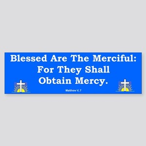 Merciful #3 Bumper Sticker