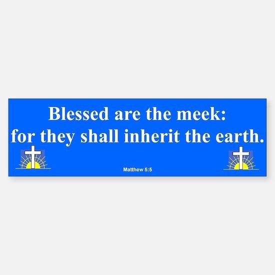 Blessed Are The Meek Bumper Bumper Bumper Sticker