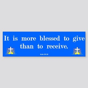 More Blessed To Give Bumper Sticker