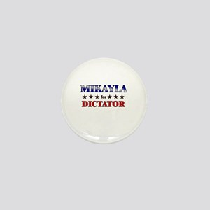 MIKAYLA for dictator Mini Button