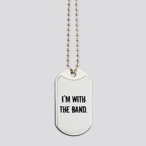 I'm With the Band. Dog Tags