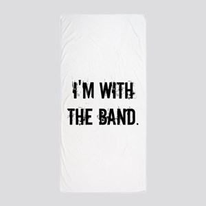 I'm With the Band. Beach Towel