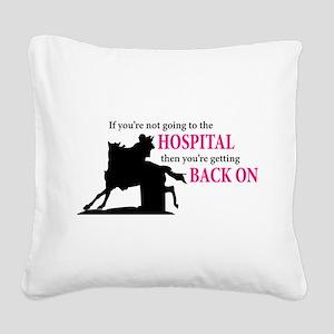 Barrel Racer: Hospital Square Canvas Pillow