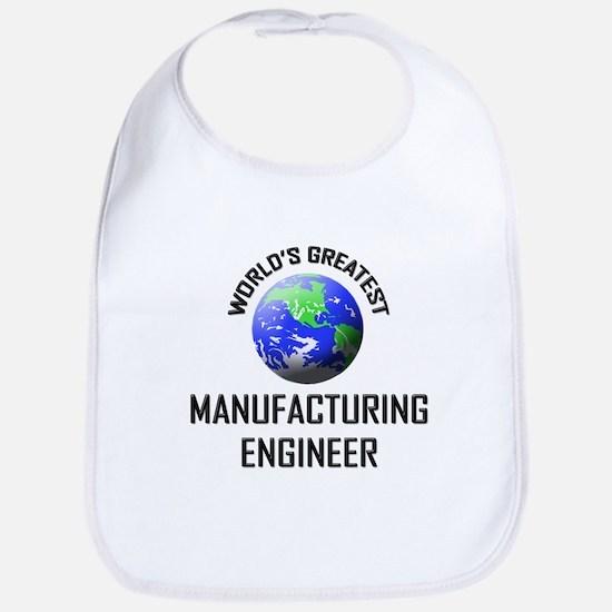 World's Greatest MANUFACTURING ENGINEER Bib