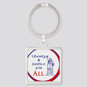 Liberty and Justice for All Keychains