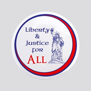 Liberty and Justice for All Button