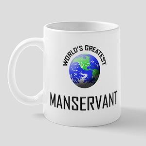 World's Greatest MANSERVANT Mug