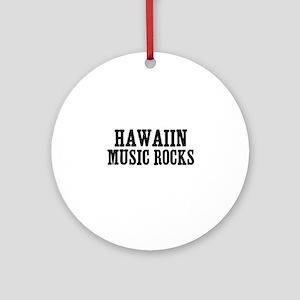 Hawaiin Music Rocks Ornament (Round)