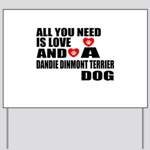 All You Need Is Love Dandie Dinmont Terr Yard Sign
