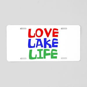 LOVE LAKE LIFE Aluminum License Plate