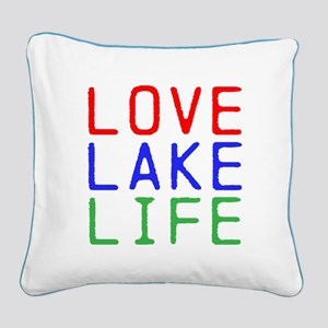 LOVE LAKE LIFE (TW) Square Canvas Pillow