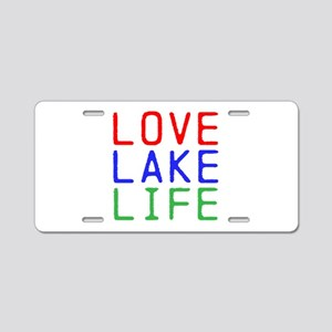 LOVE LAKE LIFE (TW) Aluminum License Plate