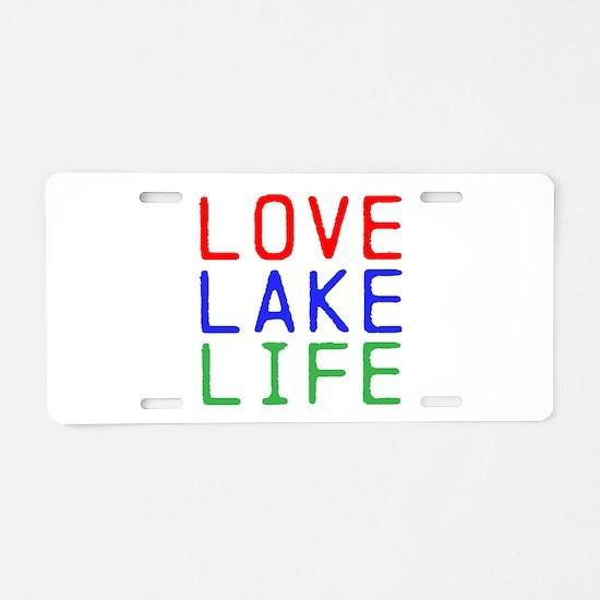 LOVE LAKE LIFE (TW) Aluminum License Plate