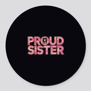 Proud Army Sister Round Car Magnet