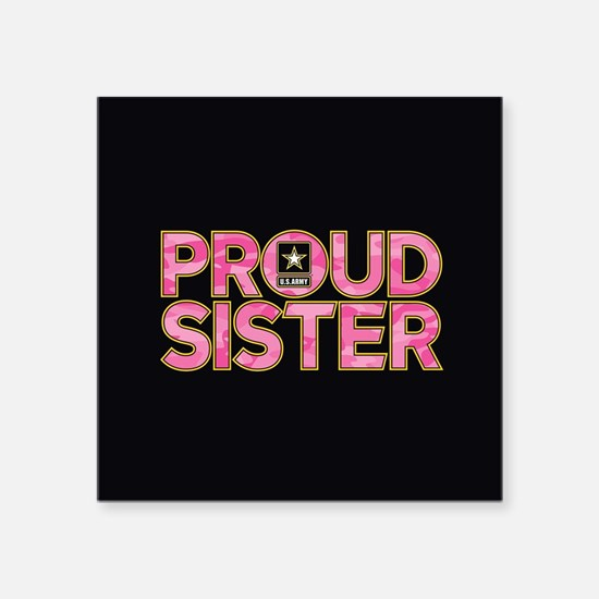 """Proud Army Sister Square Sticker 3"""" x 3"""""""
