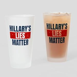 Hillary's Lies Matter Drinking Glass
