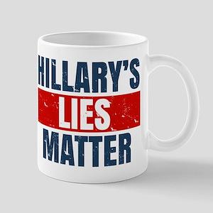 Hillary's Lies Matter Mugs