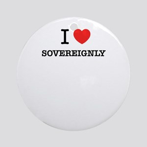 I Love SOVEREIGNLY Round Ornament