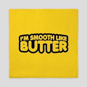 Im Smooth Like Butter Queen Duvet