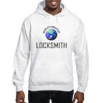 World's Greatest LOCKSMITH Hooded Sweatshirt