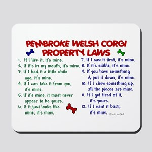 Pembroke Welsh Corgi Property Laws 2 Mousepad