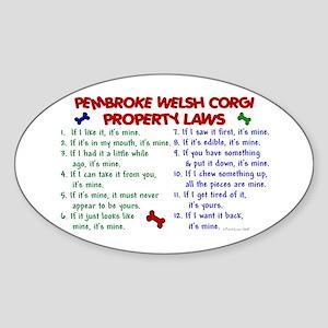 Pembroke Welsh Corgi Property Laws 2 Sticker (Oval