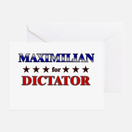 MAXIMILIAN for dictator Greeting Card