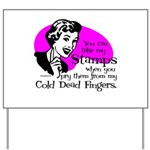 Cold Dead Fingers Yard Sign