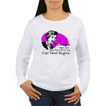 Cold Dead Fingers Women's Long Sleeve T-Shirt